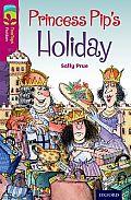 Oxford Reading Tree Treetops Fiction: Level 10: Princess Pip's Holiday