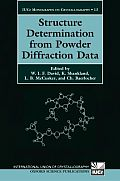 Structure Determination from Powder Diffraction Data (International Union of Crystallography Monographs on Crystal)