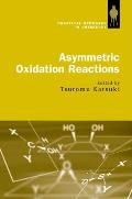 Asymmetric Oxidation Reactions (Practical Approach in Chemistry)