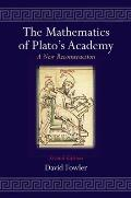 The Mathematics of Plato's Academy: A New Reconstruction