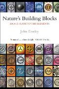 Natures Building Blocks An A Z Guide to the Elements