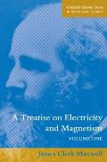 Oxford Classic Texts in the Physical Sciences||||A Treatise on Electricity and Magnetism