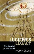 Lucifers Legacy The Meaning Of Asymmetry