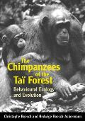 Chimpanzees of the Tai Forest : Behavioural Ecology and Evolution (00 Edition)