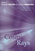 Cosmic Rays Essays in Science & Technolo