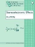 Oxford Chemistry Primers #36: Stereoelectronic Effects