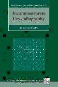 Incommensurate Crystallography (International Series of Monographs on Physics)