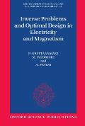 Inverse Problems & Optimal Design in Electricity & Magnetism