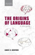 The Origins of Language: A Slim Guide