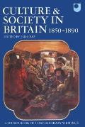 Culture & Society in Britain, 1850-1890: A Source Book of Contemporary Writings