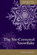 The Six-Cornered Snowflake (Oxford Classic Texts in the Physical Sciences)