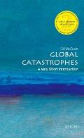 Global Catastrophes (Very Short Introductions)