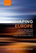 Shaping Europe: France, Germany, and Embedded Bilateralism from the Elysee Treaty to Twenty-First Century Politics