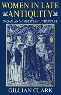 Women in Late Antiquity: Pagan and Christian Lifestyles