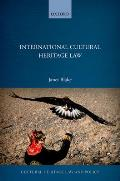 International Cultural Heritage Law (Cultural Heritage Law and Policy)