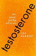 Testosterone: Sex, Power, and the Will to Win