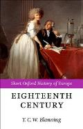 The Eighteenth Century: Europe 1688-1815 (Short Oxford History of Europe)