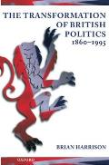 The Transformation of British Politics, 1860-1995