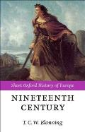 Nineteenth Century : Europe, 1789-1914 (00 Edition)