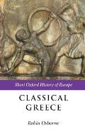 Classical Greece: 500-323 BC (Short Oxford History of Europe)