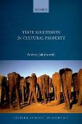 State Succession in Cultural Property (Cultural Heritage Law and Policy)