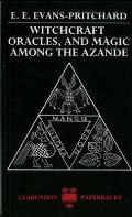 Witchcraft Oracles & Magic Among the Azande