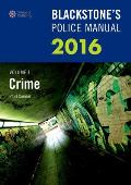 Blackstone's Police Manual Volume 1: Crime 2016