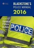 Blackstone's Police Manual Volume 4: General Police Duties 2016