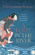 Foot in the River Why Our Lives Change & the Limits of Evolution