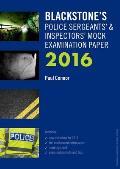 Blackstone's Police Sergeants' & Inspectors' Mock Examination Paper 2016