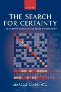 The Search for Certainty: A Philosophical Account of Foundations of Mathematics