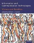Information and Communication Technologies: Visions and Realities