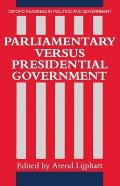 Parliamentary Versus Presidential Government