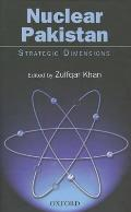 Nuclear Pakistan: Strategic Dimensions