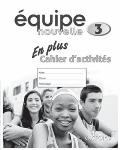 Equipe Nouvelle: Part 3: En Plus Workbook