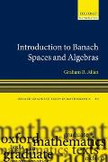 Oxford Graduate Texts in Mathematics #20: Introduction to Banach Spaces and Algebras