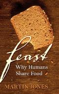 Feast: Why Humans Share Food Cover