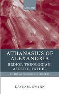 Athanasius of Alexandria Bishop Theologian Ascetic Father