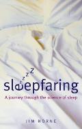 Sleepfaring: A Journey Through the Science of Sleep