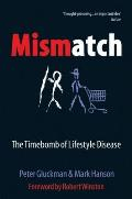Mismatch: the Lifestyle Diseases Timebomb (06 Edition)