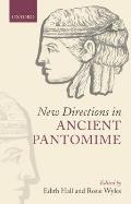 New Directions in Ancient Pantomine