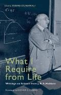 What I Require from Life Writings on Science & Life from J B S Haldane