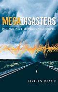 Megadisasters Predicting the Next Catastrophe