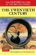 Twentieth Century : Oxford History of the British Empire (01 Edition) Cover