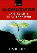 Globalization: Capatalism and Its Alternatives