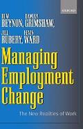 Managing Employment Change: The New Realities of Work