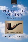 Philosophy of Mind : Beginner's Guide (05 Edition)