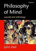 Philosophy of Mind : a Guide and Anthology (04 Edition)
