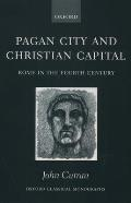 Oxford Classical Monographs||||Pagan City and Christian Capital