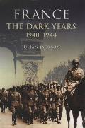 France the Dark Years 1940-1944